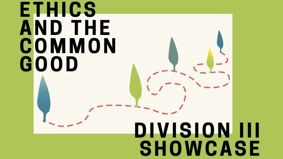 "Text of ""Ethics and the Common Good Division III Showcase"" on green and white background with leaf graphic on a squiggly red dotted line"