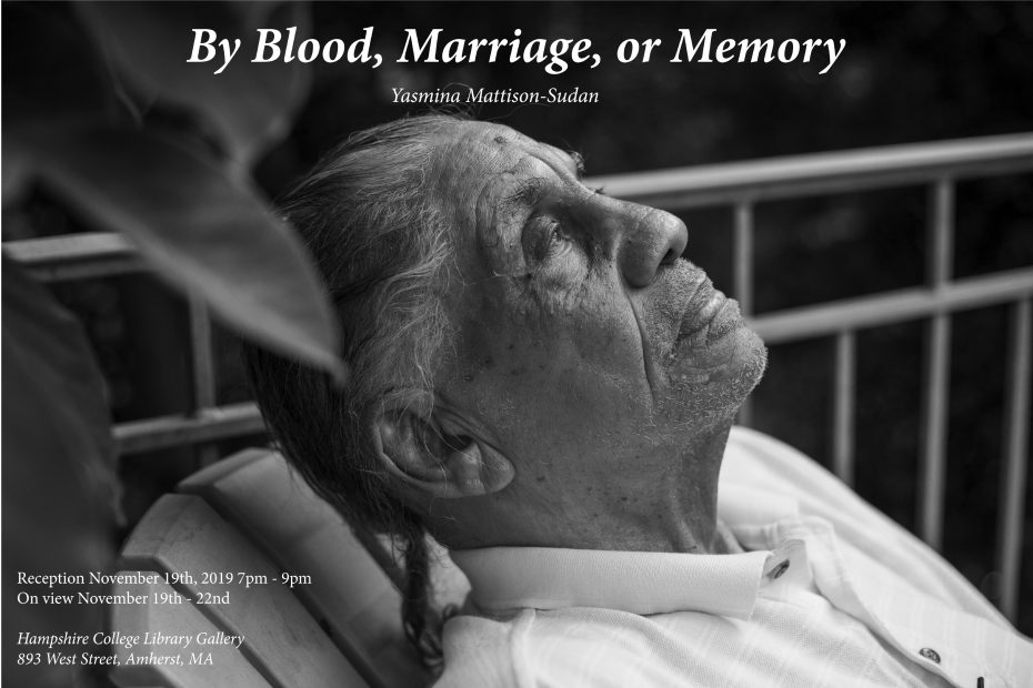 "Flyer for Div III student Yasmin Mattison-Sudan's gallery show entitled ""By Blood, Marriage, or Memory""."