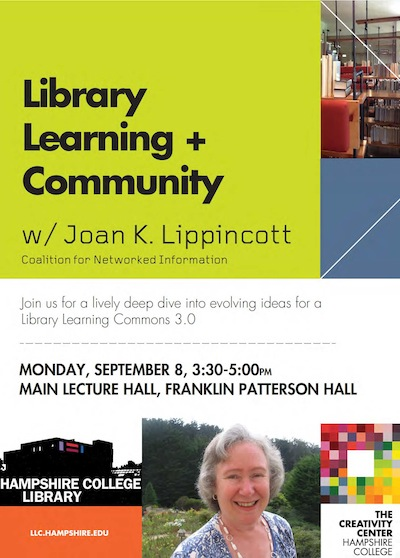 Library Learning and Community with Joan Lippincott, September 8, 3:30-5:00 pm, in Main lecture hall, FPH