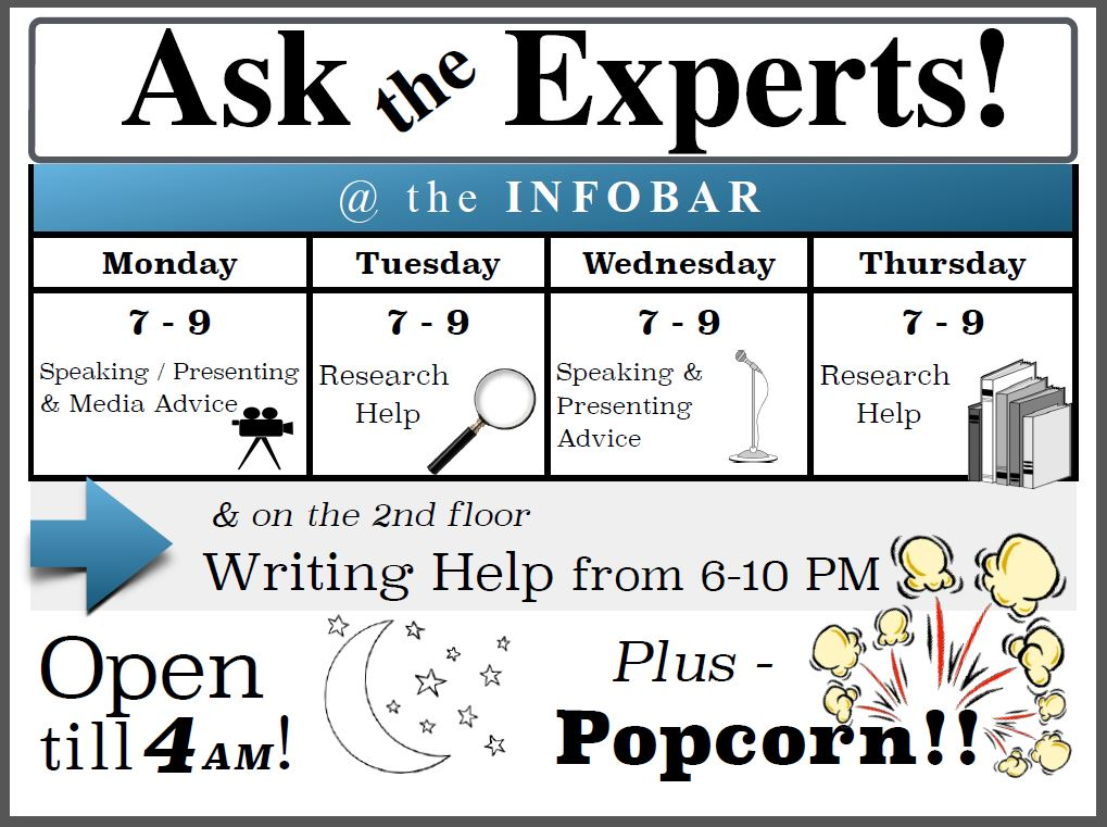 Ask the Experts, Monday to Thursday, from 7 to 9 pm, @ the Info Bar