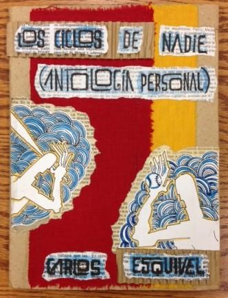 Los Ciclos de Nadie (Antologia Personal) by Carlos Esquivel