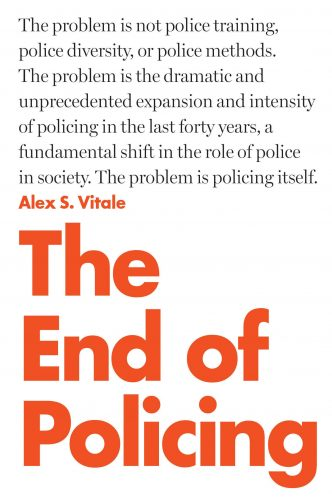 """Cover image of """"The End of Policing"""" by Alex Vitale"""