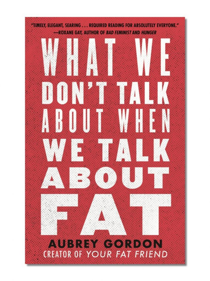 cover of What We Don' Talk About When We Talk About Fat