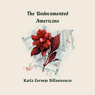 The Undocumented Americans- cover image