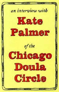 zc_A Interview WithKatePalmer oftheChicagoDoulaCircle_2014_001